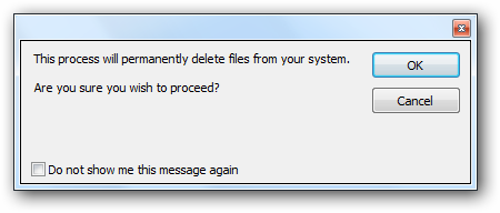 Warning window - This process will permantenly delete files from your system
